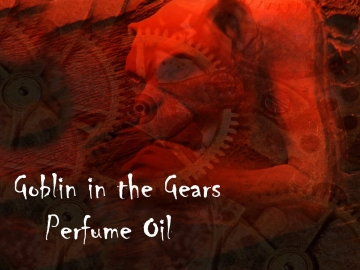 GOBLIN in the GEARS™ Perfume Oil - Blood Orange, Anise, Vanilla - Gothic perfume - Fantasy Perfume